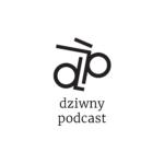 dziwny podcast